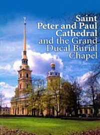 Saint Peter and Paul Cathedral and the Grand Ducal Burial Chapel. Album.